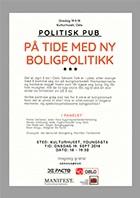 Plakat for politisk pub om boligpolitikk.